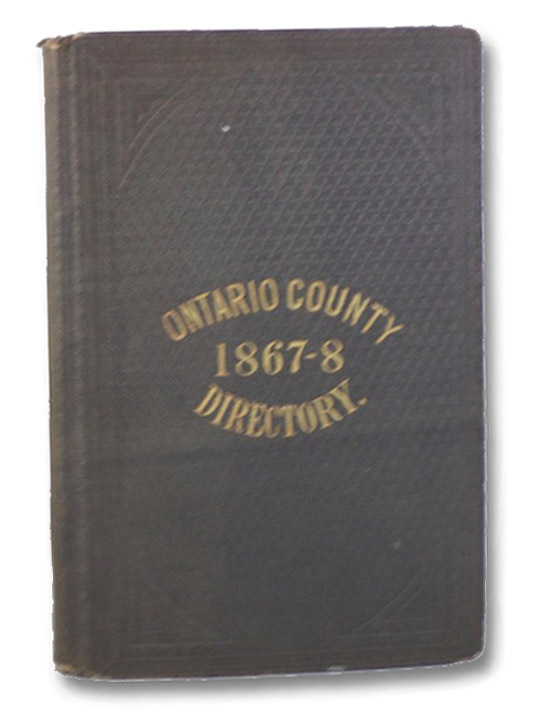 Gazetteer and Business Directory of Ontario County, N.Y., for 1867-8., Child, Hamilton