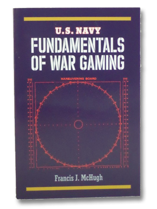 U.S. Navy Fundamentals of War Gaming, McHugh, Francis J.