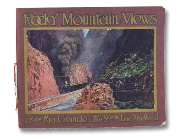 Rocky Mountain Views on the Rio Grande: The Scenic Line of the World