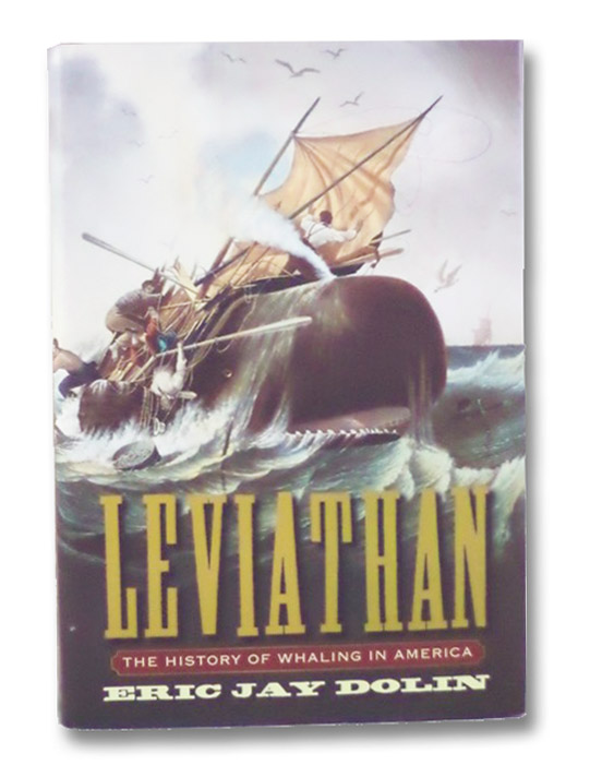 Leviathan: The History of Whaling in America, Dolin, Eric Jay