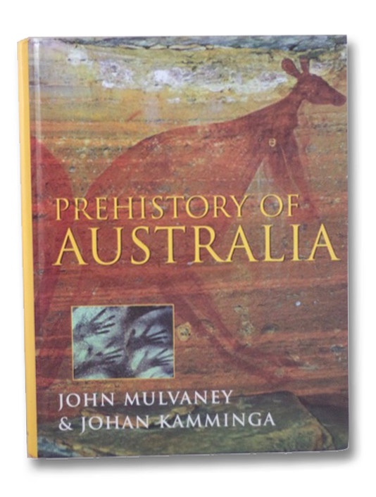Prehistory of Australia, Mulvaney, John; Kamminga, Johan