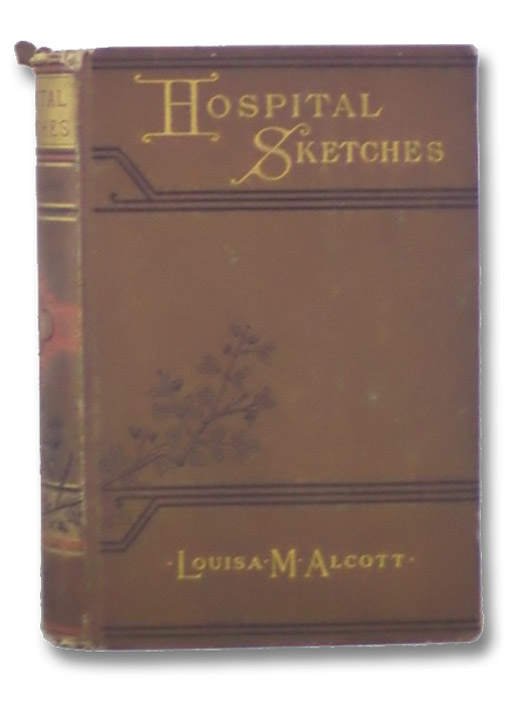 Hospital Sketches and Camp and Fireside Stories, Alcott, Louisa M.