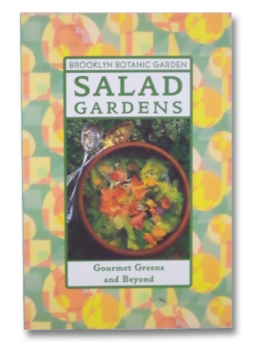 Salad Gardens: Gourmet Greens and Beyond, Cutler, Karan Davis