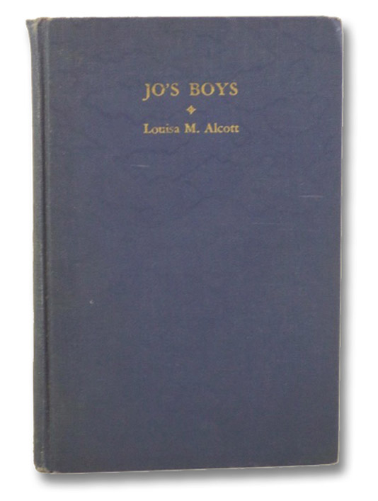Jo's Boys, and How They Turned Out: A Sequel to Little Men (Orchard House Edition), Alcott, Louis M.
