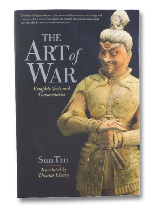 The Art of War: Complete Texts and Commentaries, [Tzu, Sun]; Cleary, Thomas (Translator)