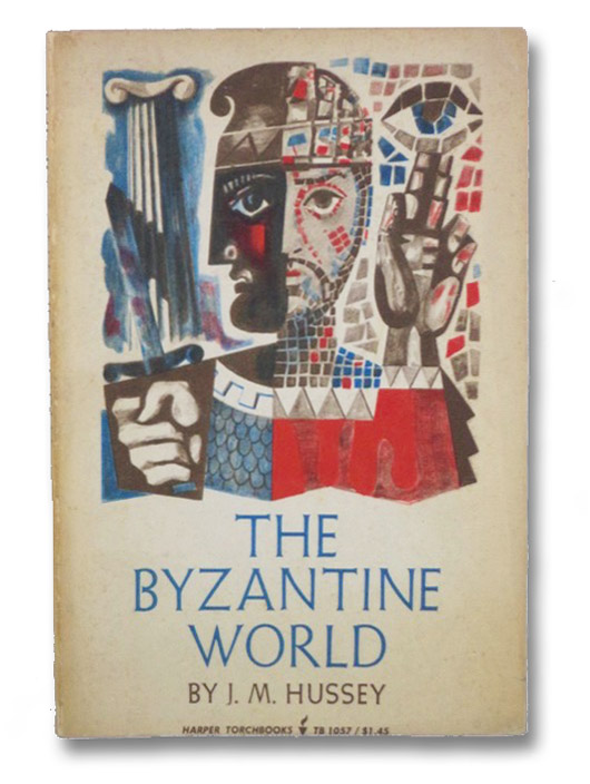The Byzantine World, Hussey, J.M.