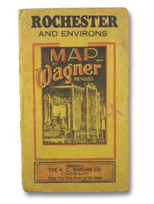 Wagner's Complete Indexed Map of Rochester and Environs, Wagner, A.C.