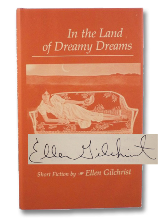 In the Land of Dreamy Dreams: Short Fiction, Gilchrist, Ellen