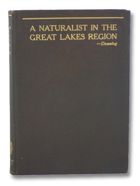 A Naturalist in the Great Lakes Region (The University of Chicago nature-study series), Downing, Elliot Rowland (Editor)