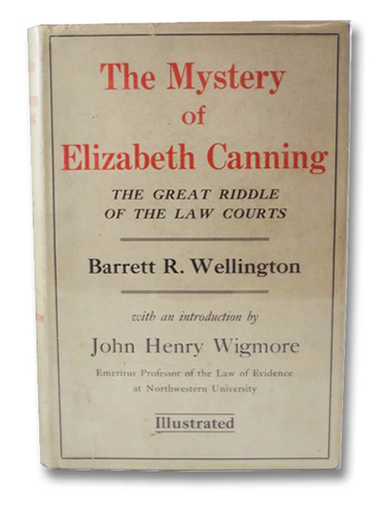 The Mystery of Elizabeth Canning: The Great Riddle of the Law Courts, Wellington, Barrett, R.