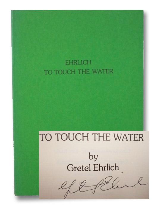 To Touch the Water, Ehrlich, Gretel; Stryk, Lucien