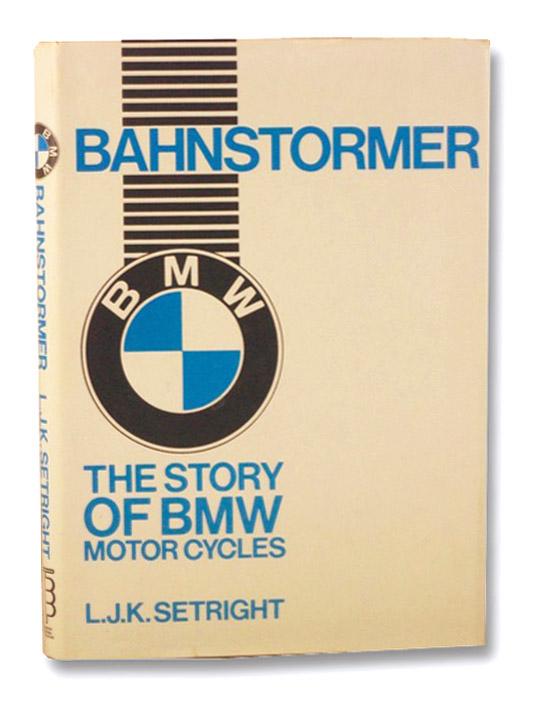 Bahnstormer: The Story of BMW Motorcycles, Setright, L.J.K.