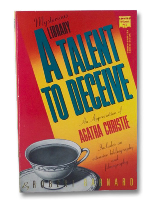 A Talent to Deceive: An Appreciation of Agatha Christie, Barnard, Robert