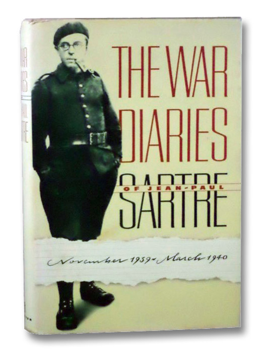 The War Diaries of Jean-Paul Sartre, November 1939 - March 1940, Sartre, Jean-Paul