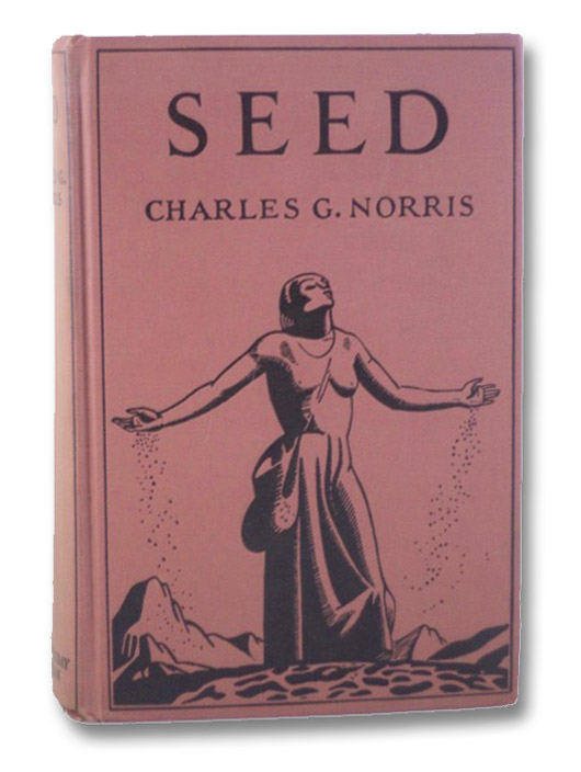 Seed: A Novel of Birth Control, Norris, Charles G.