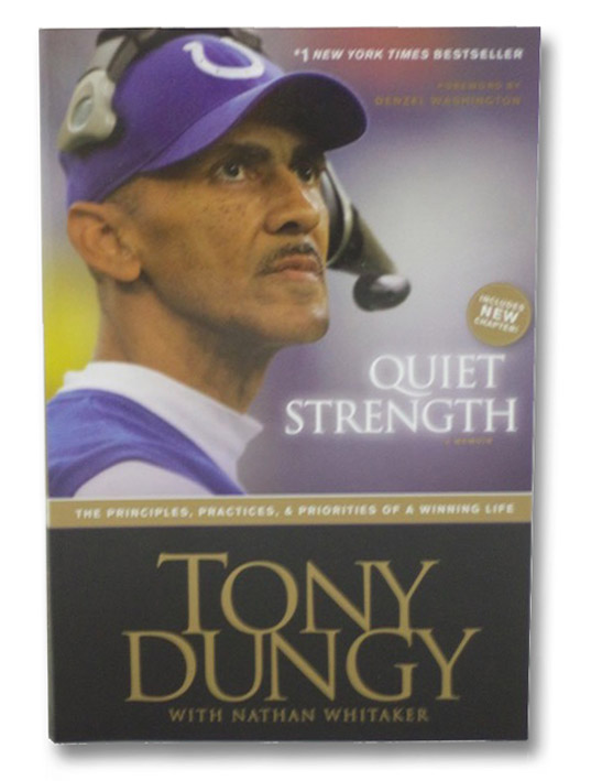 Quiet Strength: The Principles, Practices, and Priorities of a Winning Life, Dungy, Tony