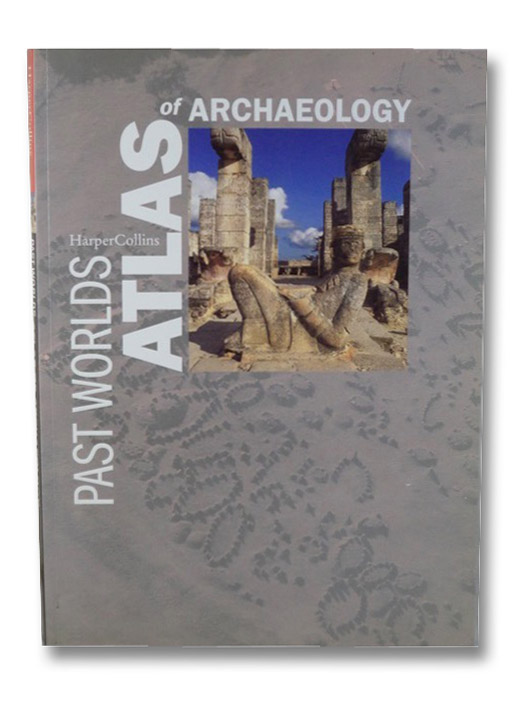 Past Worlds Atlas of Archaeology, Wyse, Elizabeth
