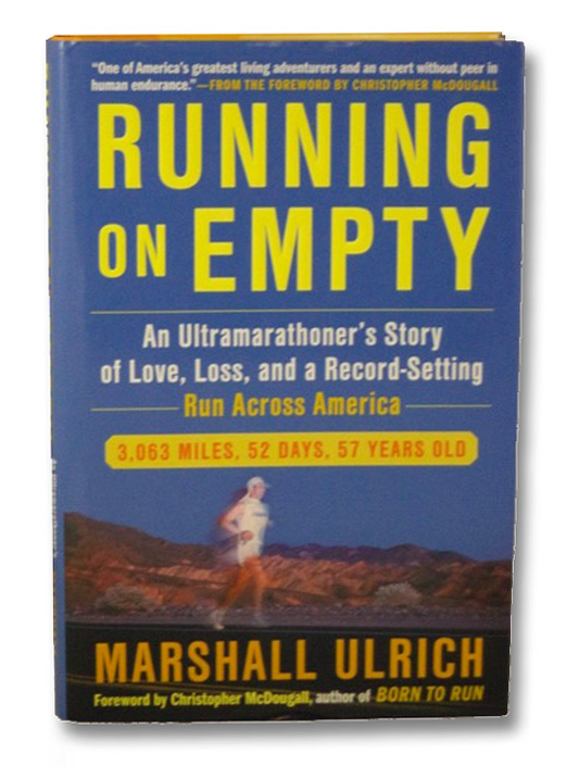 Running on Empty: An Ultramarathoner's Story of Love, Loss, and a Record-Setting Run Across America, Ulrich, Marshall