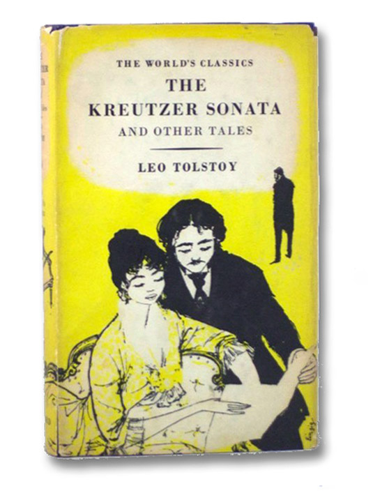 The Kreutzer Sonata and Other Tales, Tolstoy, Leo