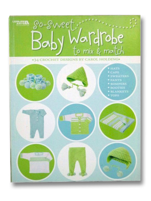 So Sweet Baby Wardrobe to Mix & Match, Holding, Carol