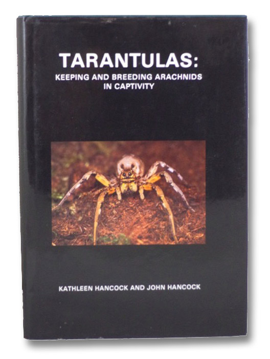 Tarantulas: Keeping & Breeding Arachnids in Captivity, Hancock, Kathleen