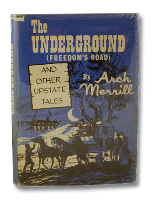 The Underground (Freedom's Road) and Other Upstate Tales, Merrill, Arch