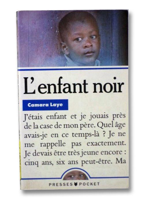 L'Enfant Noir (French Edition), Laye, Camara