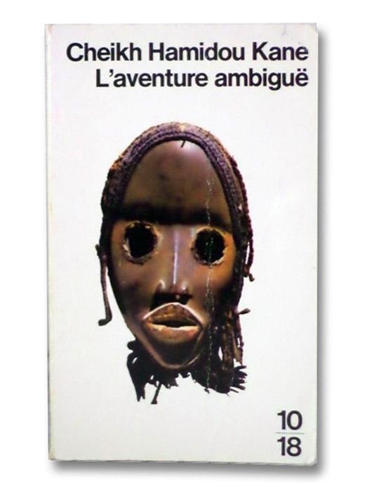L'Aventure Ambigue, Kane, Cheikh Hamidou