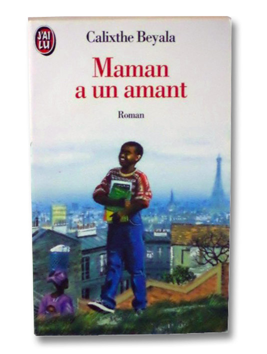 Maman A Un Amant (French Edition), Beyala, Calixthe