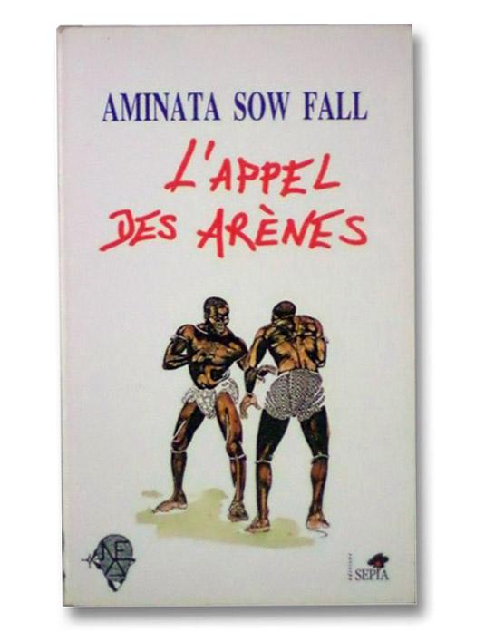L'Appel des Ar?nes, Fall, Aminata Sow