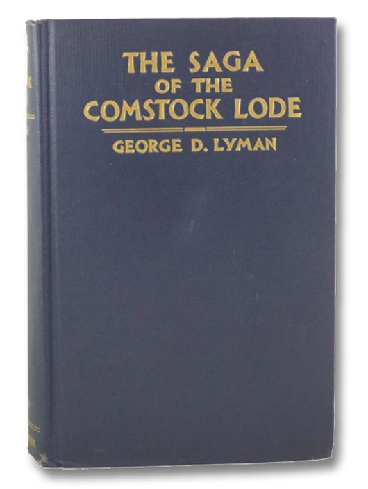 The Saga of the Comstock Lode: Boom Days in Virginia City, Lyman, George D.