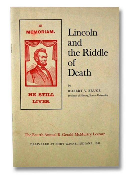 Lincoln and the Riddle of Death, Bruce, Robert V.