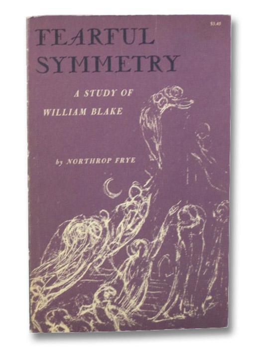 Fearful Symmetry: A Study of William Blake, Frye, Northrop