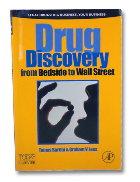 Drug Discovery: From Bedside to Wall Street, Bartfai, Tamas