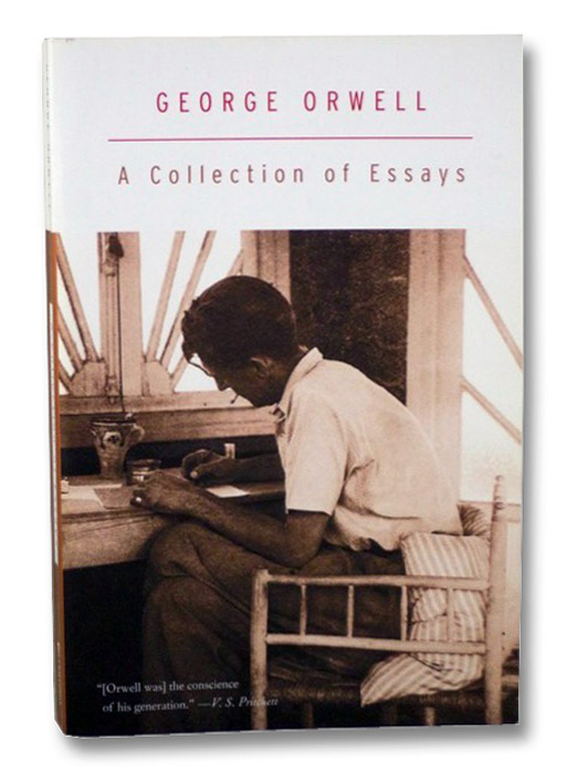 A Collection of Essays, Orwell, George