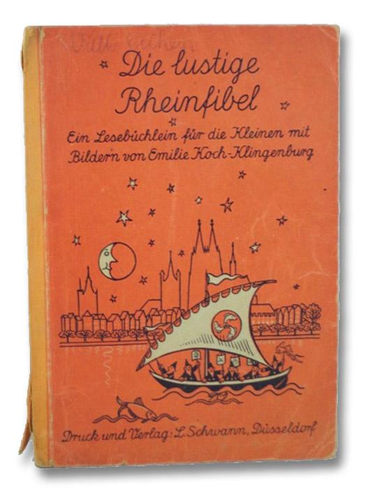 Die lustige Rheinfibel: Ein Leseb?_chlein fur die Kleinen mit Bildern, Koch-Klingenburg, Emilie