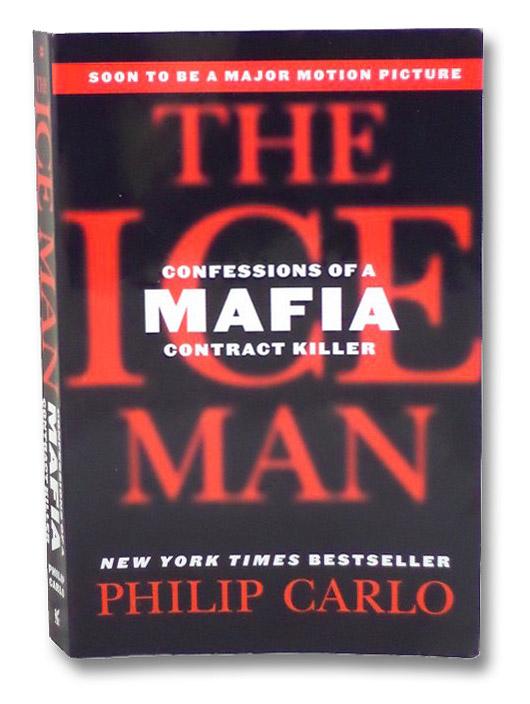The Ice Man: Confessions of a Mafia Contract Killer, Carlo, Philip