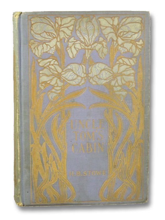 Uncle Tom's Cabin or Life Among the Lowly, Stowe, Harriet Beecher