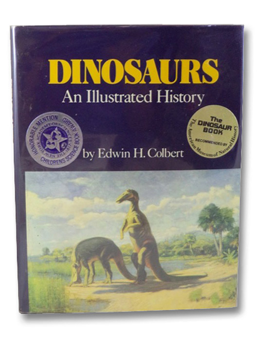 Dinosaurs: An Illustrated History, Colbert, Edwin H.