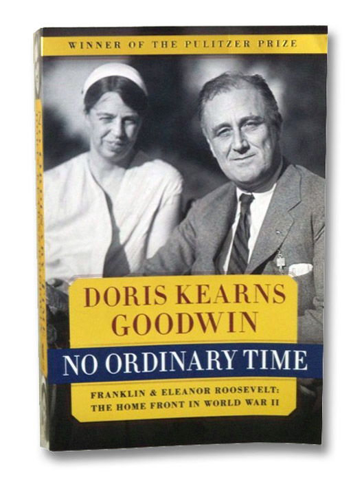 No Ordinary Time: Franklin & Eleanor Roosevelt: The Home Front in World War II, Goodwin, Doris Kearns