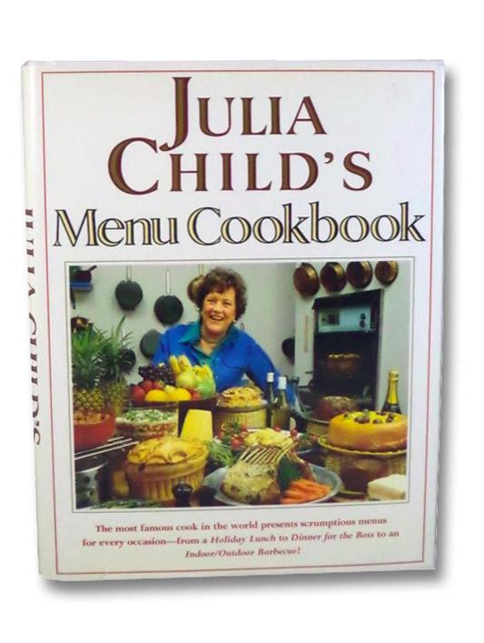 Julia Child's Menu Cookbook, Child, Julia