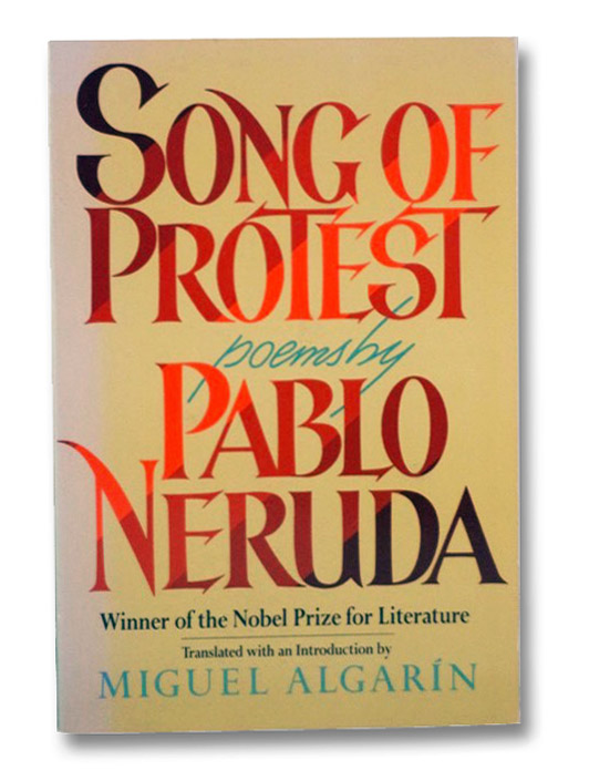 Songs of Protest, Neruda, Pablo