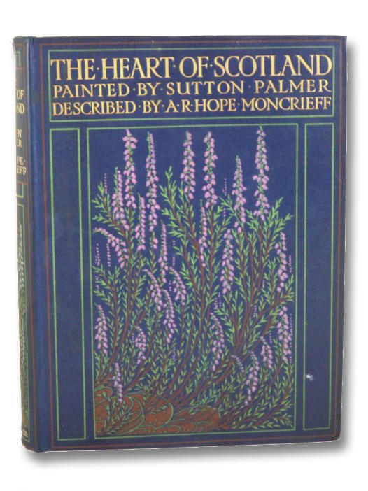 The Heart of Scotland, Moncrieff, A.R. Hope