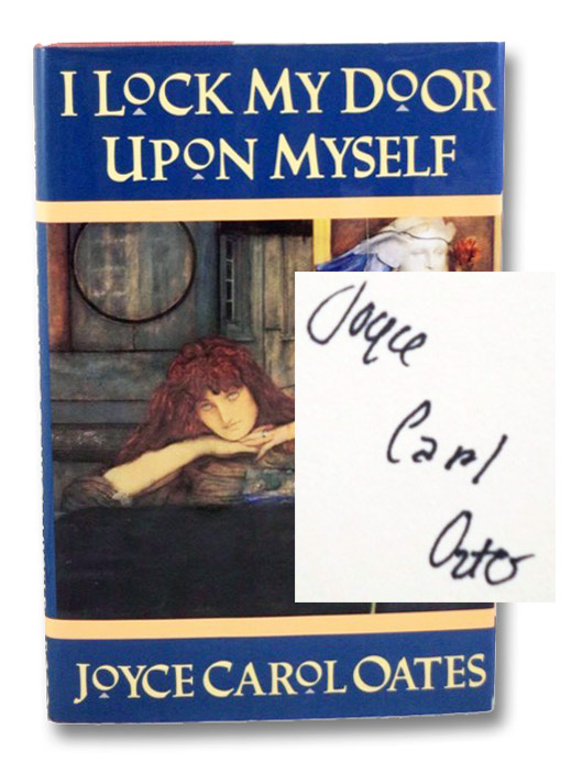 I Lock My Door Upon Myself, Oates, Joyce Carol