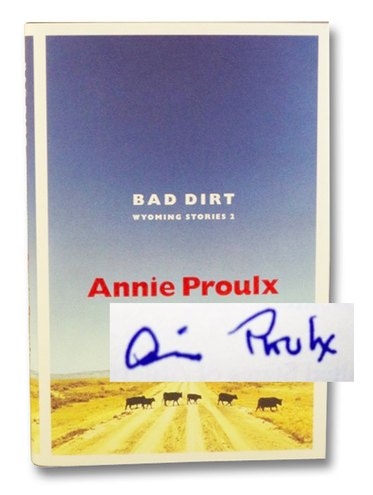 Bad Dirt (Wyoming Stories 2), Proulx, E. Annie
