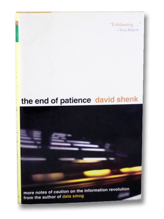 The End of Patience: Cautionary Notes on the Information Revolution, Shenk, David