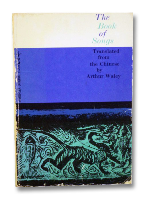 The Book of Songs, Waley, Arthur (Translator)