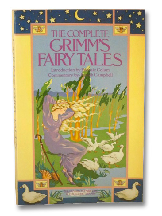 The Complete Grimm's Fairy Tales, Colum, Padraic (Introduction); Campbell, Joseph (Commentary)
