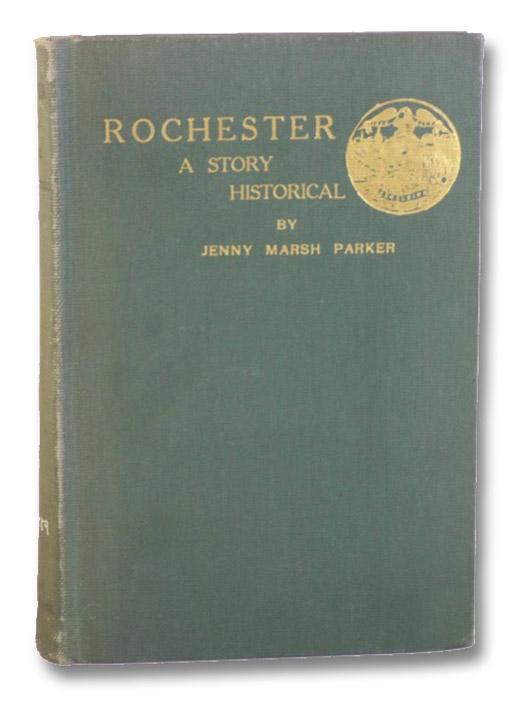 Rochester: A Story Historical, Parker, Jenny Marsh