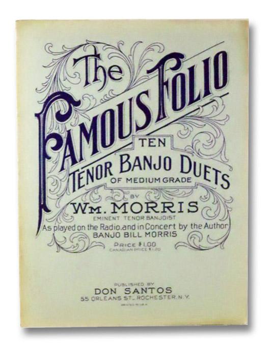 The Famous Folio: Ten Tenor Banjo Duets of Medium Grade, Morris, Wm. [Banjo Bill]